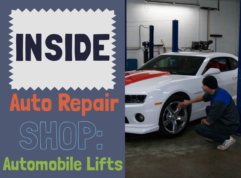 Inside Auto Repair Shops: Automobile Lifts
