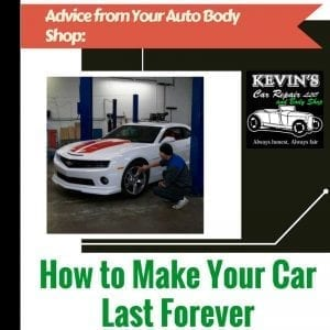 Advice from Your Auto Body Shop: How to Make Your Car Last Forever