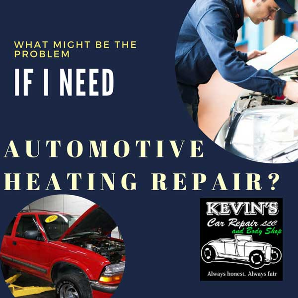What Might Be The Problem if I Need Automotive Heating Repair